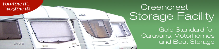 Greencrest Storage Facility - Gold Standard for Caravans, Motorhomes and Boat Storage